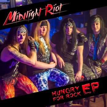 Midnight Riot - Hungry For Rock (EP) (2016)