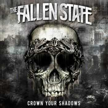 The Fallen State - Crown Your Shadows [EP] (2016)