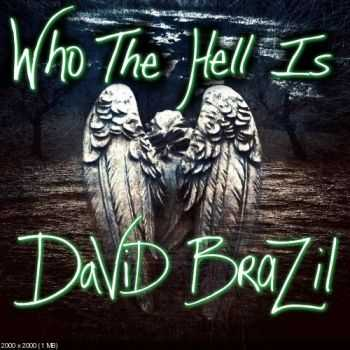 David Brazil - Who the Hell Is David Brazil? [EP] (2016)