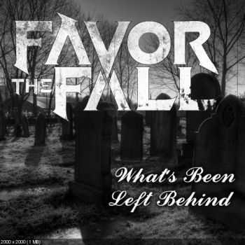Favor the Fall - What's Been Left Behind [EP] (2015)