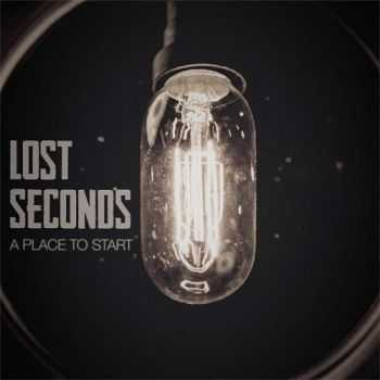 Lost Seconds - A Place To Start  (EP) (2015)