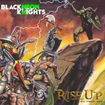 Black Neon Knights - Rise Up! (2016)