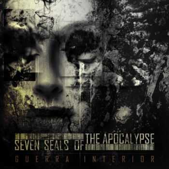 Seven Seals Of The Apocalypse - Guerra Interior (2015)