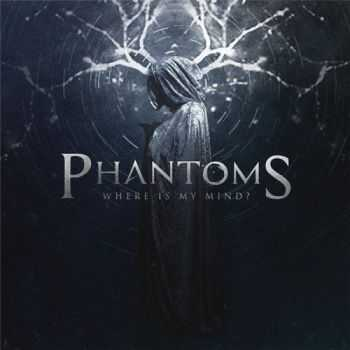Phantoms - Where Is My Mind (EP) (2015)