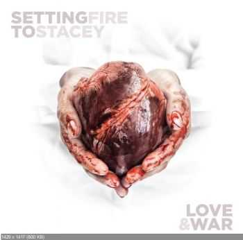Setting Fire To Stacey - Love & War [EP] (2015)