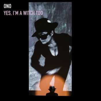 Yoko Ono - Yеs, I'm а Witch Tоо (2016)
