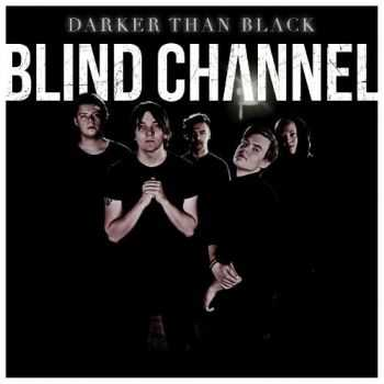 Blind Channel - Darker Than Black (Single) (2016)