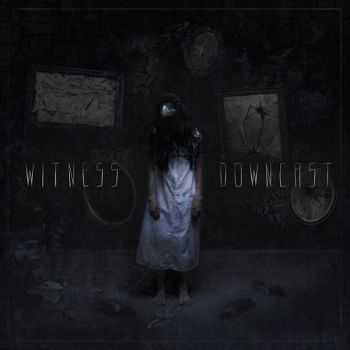 Witness - Downcast [EP] (2015)