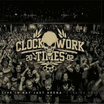 ClockWork Times - Live In Ray Just Arena (2015)
