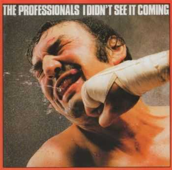 The Professionals - I Didn't See It Coming 1981 (Reissue 2001)