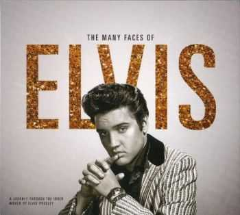 VA - The Many Faces Of ELVIS - A Journey Through The Inner World Of Elvis Presley (2015)