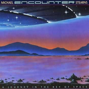 Michael Stearns - Encounter (A Journey in the Key of Space) (1988)