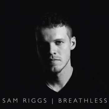 Sam Riggs - Breathless (2016)