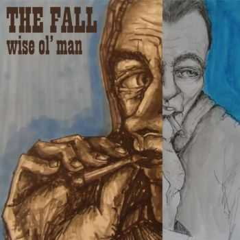 The Fall - Wise Ol' Man (2016)