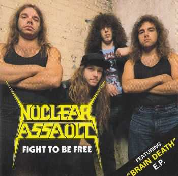 Nuclear Assault - Fight to Be Free(Single 1988) LOSSLESS + MP3