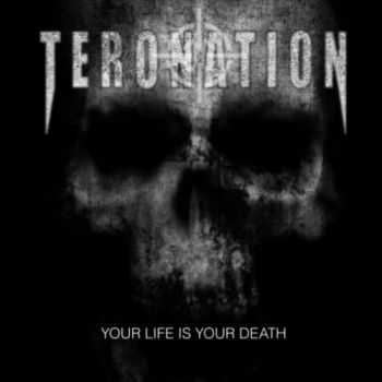 Teronation - Your Life Is Your Death (2016)