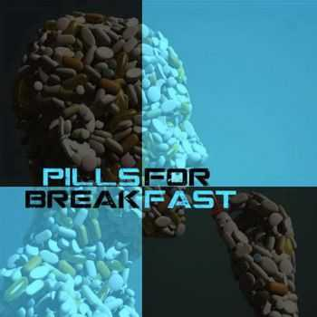 Pills For Breakfast - Pills For Breakfast (2016)