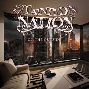 Tainted Nation - On The Outside (2016)