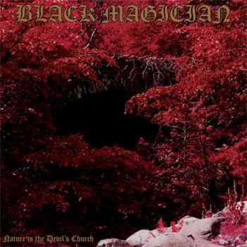 Black Magician - Nature Is The Devil's Church  (2012)