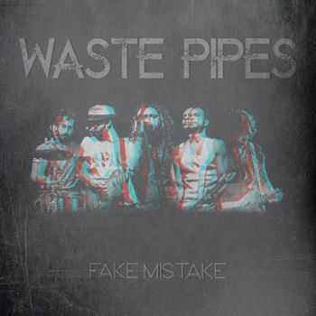 Waste Pipes - Fake Mistake (2016)