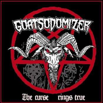 Goatsodomizer - The Curse Rings True (2016)