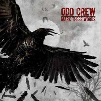 Odd Crew - Mark These Words (2016)