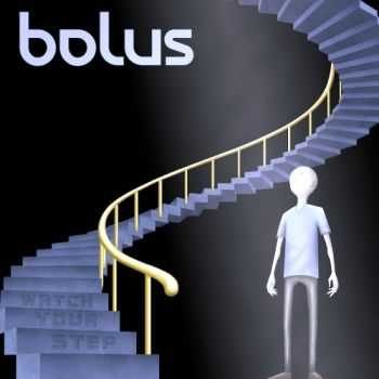 Bolus - Watch Your Step (2011) [WEB] Lossless