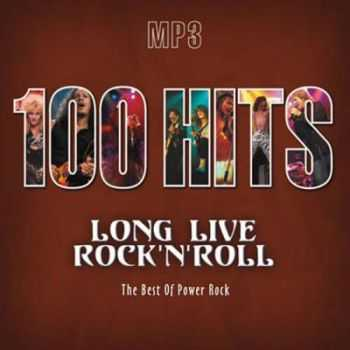 VA - 100 Hits. Long Live Rock'N'Roll. The Best Of Power Rock (2007)