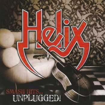 Helix - Smash Hits...Unplugged! (2011)
