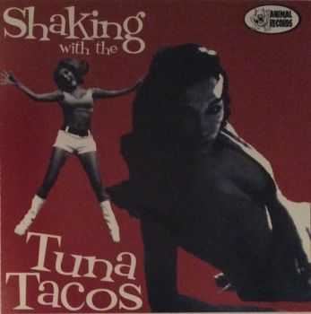 Tuna Tacos - Shaking With The Tuna Tacos (2001)