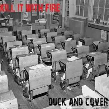 Kill It With Fire - Duck And Cover (2016)