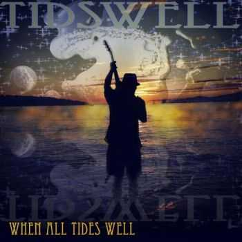 Tidswell - When All Tides Well (2016)