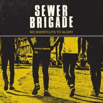 Sewer Brigade - No Shortcuts To Glory (2015)