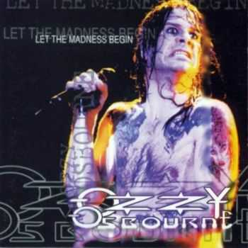 Ozzy Osbourne - Let The Madness Begin (1995)