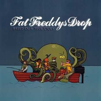 Fat Freddy's Drop - Based On A True Story (2005)