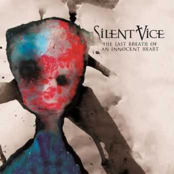 Silent Vice - The Last Breath Of An Innocent Heart (2015)