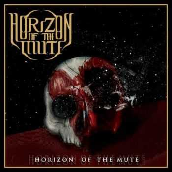 Horizon Of The Mute Source - Horizon Of The Mute Source (2016)