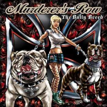 Murderer's Row - The Bully Breed (2010)