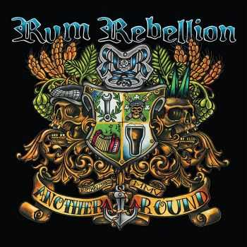 Rum Rebellion - Another Round (2015)