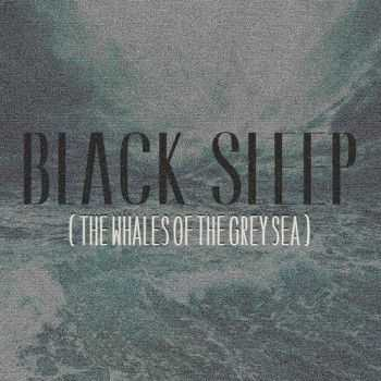 Black Sleep - The Whales Of The Grey Sea (2016)