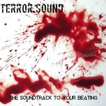 Terror Sound - The Soundtrack To Your Beating (2016)