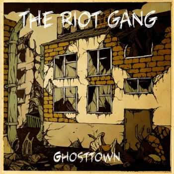 The Riot Gang - Ghosttown (EP) (2013)