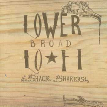 Those Legendary Shack-Shakers - Lower Broad Lo-Fi (2007)