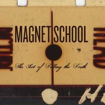 Magnet School - The Art of Telling the Truth (2016)