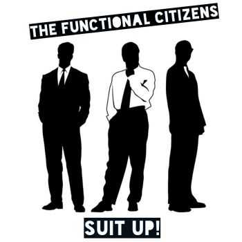 The Functional Citizens - Suit Up! (2015)