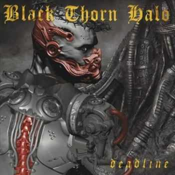 Black Thorn Halo - Deadline (2016)