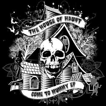 The House Of Haunt - Come To Mummy (EP) (2013)