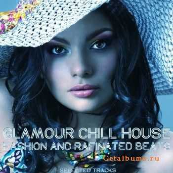 Glamour Chill House: Fashion and Rafinated Beats (2016)
