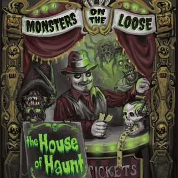 The House Of Haunt - Monsters On The Loose (2014)