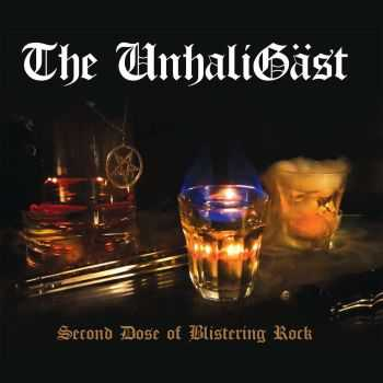 The UnhaliGäst - Second Dose Of Blistering Rock (2015)